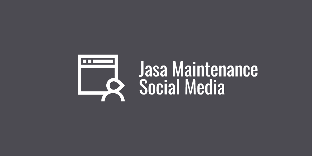 Jasa Maintenance Social Media
